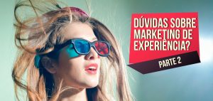 DUVIDAS-SOBRE-MARKETING-DE-EXPERIENCIA-BLOG-PARTE-2