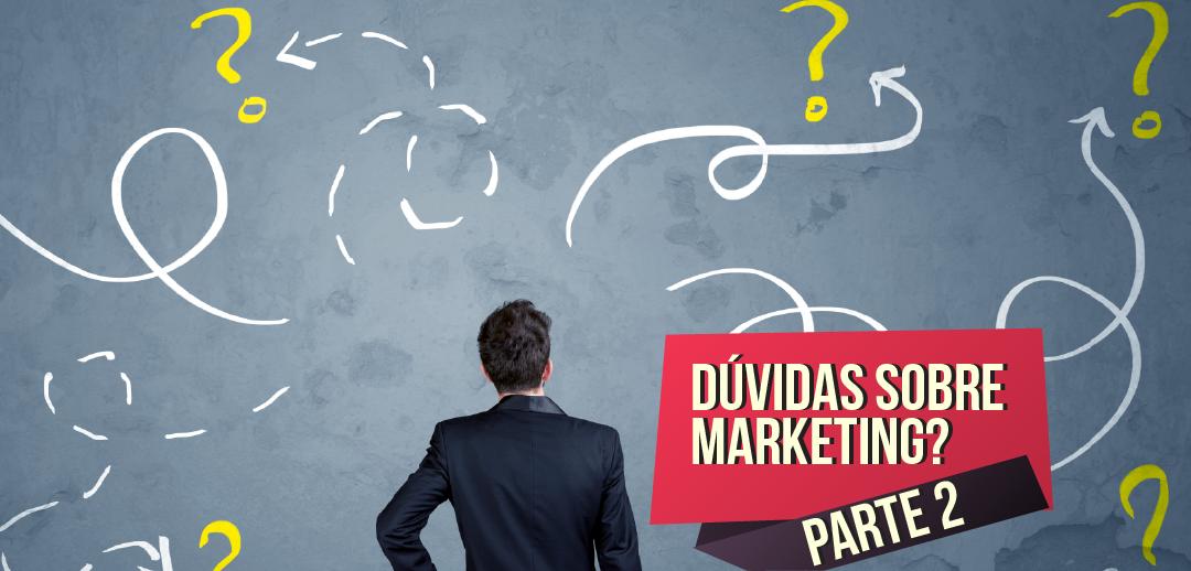 Dúvidas sobre Marketing de Experiência? Simplificamos tudo para você (Parte 2)
