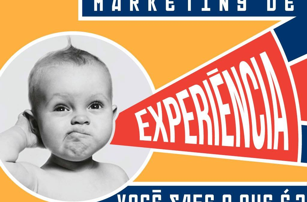 A importância do marketing de experiência para as empresas